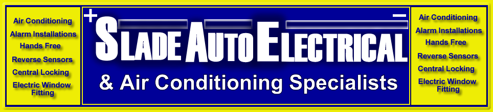 Slade Auto Electrical and Air Conditioning Specialists Bristol. Alarm installations, hands free, reverse sensors, central locking and electric window fitting